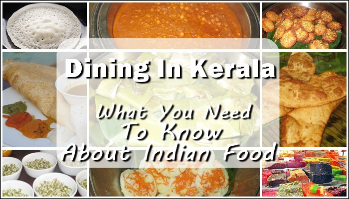 DINING IN KERALA: WHAT YOU NEED TO KNOW ABOUT INDIAN FOOD