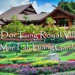 EXPLORING DOI TUNG ROYAL VILLA AND MAE FAH LUANG GARDEN